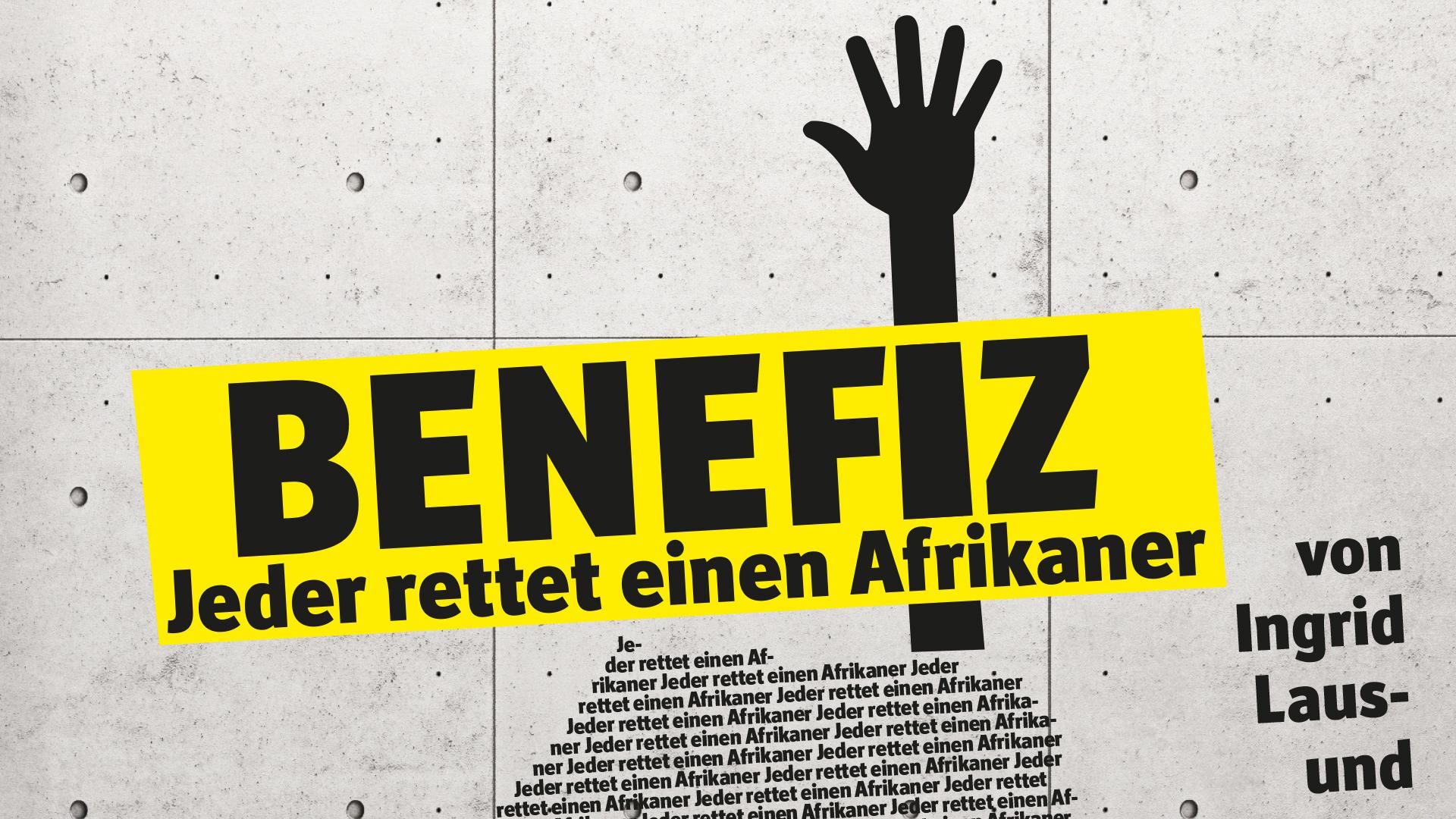 Wiederaufnahme: Benefiz - Jeder rettet einen Afrikaner